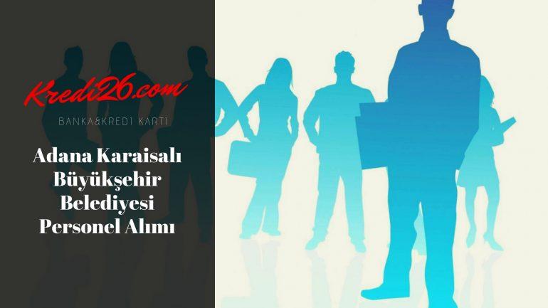 Adana Karaisalı Büyükşehir Belediyesi Personel Alımı, Başvuru Şartları
