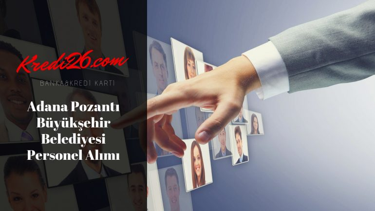 Adana Pozantı Büyükşehir Belediyesi Personel Alımı, Başvuru Şartları