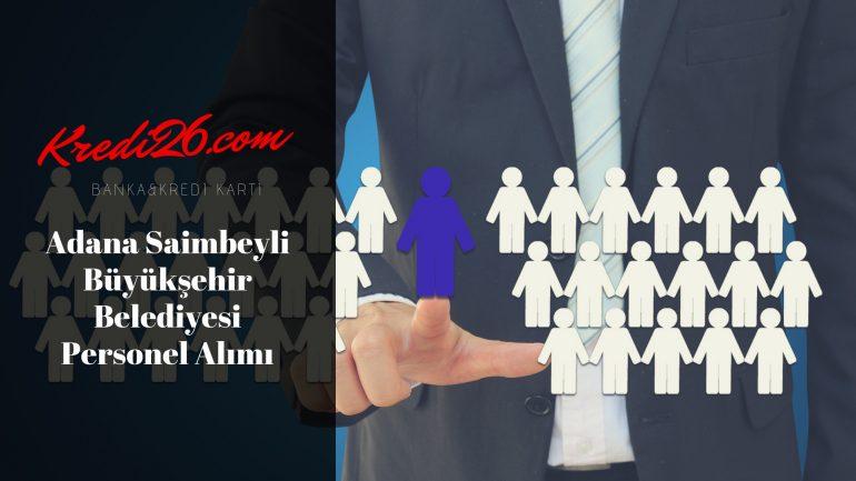 Adana Saimbeyli Büyükşehir Belediyesi Personel Alımı, Başvuru Şartları