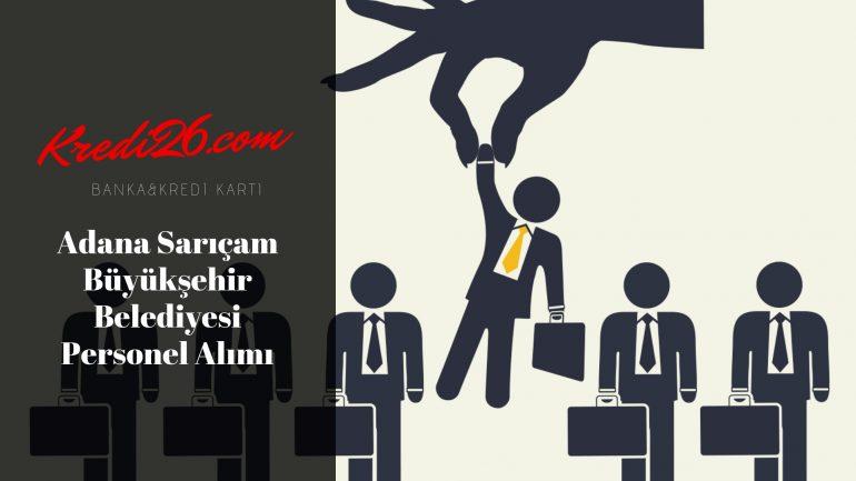 Adana Sarıçam Büyükşehir Belediyesi Personel Alımı, Başvuru Şartları