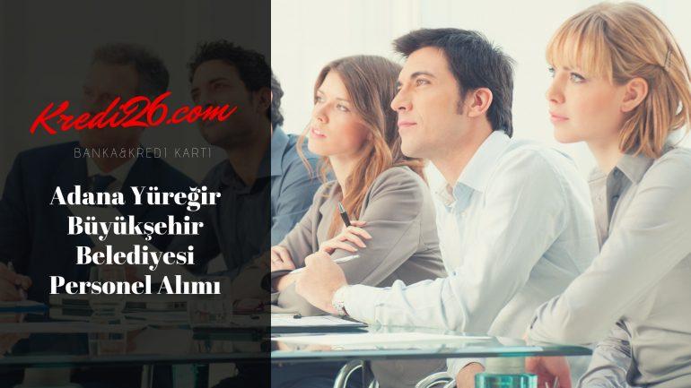 Adana Yüreğir Büyükşehir Belediyesi Personel Alımı, Başvuru Şartları