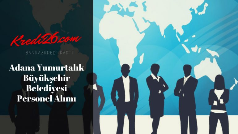 Adana Yumurtalık Büyükşehir Belediyesi Personel Alımı, Başvuru Şartları