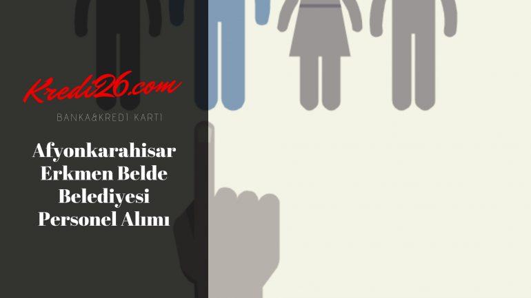Afyonkarahisar Erkmen Belde Belediyesi Personel Alımı, Başvuru Şartları