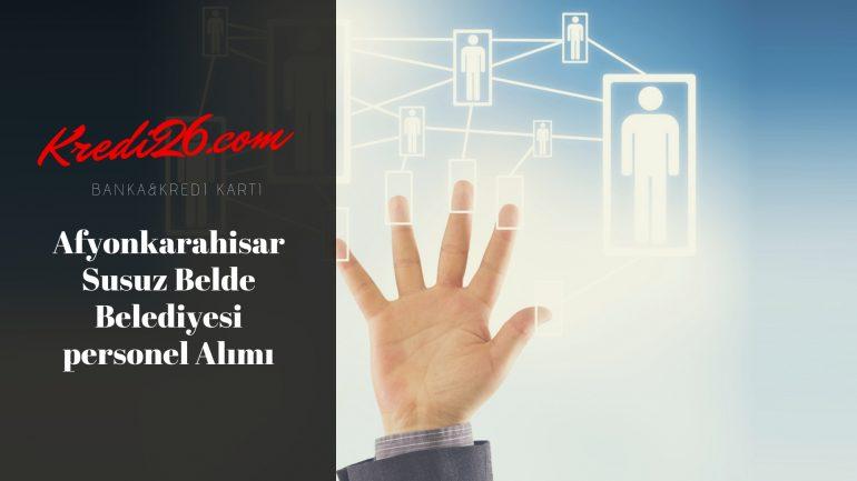 Afyonkarahisar Susuz Belde Belediyesi personel Alımı, Başvuru Şartları