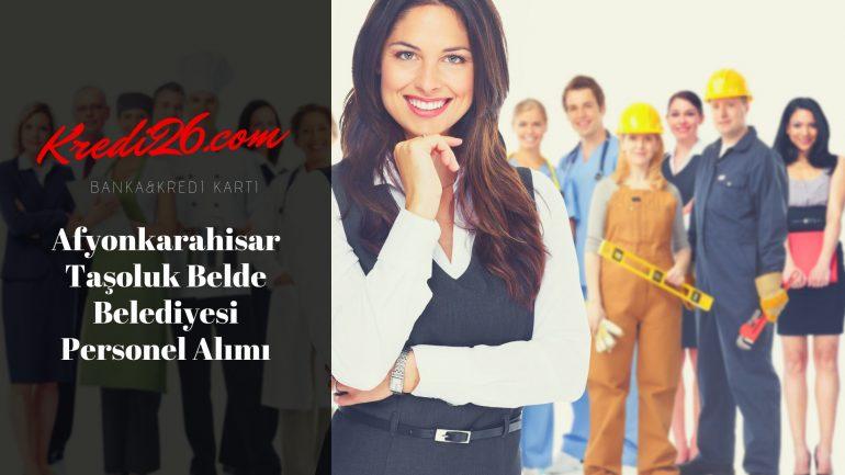Afyonkarahisar Taşoluk Belde Belediyesi Personel Alımı, Başvuru Şartları