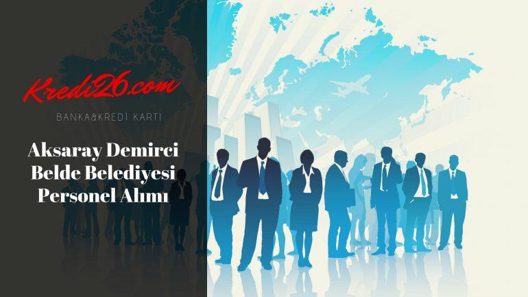 Aksaray Demirci Belde Belediyesi Personel Alımı, Başvuru Şartları