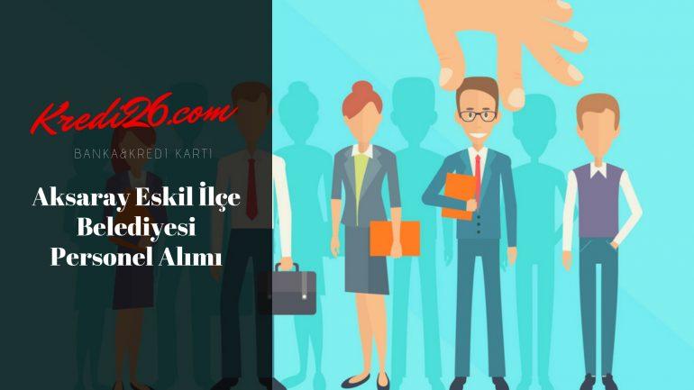 Aksaray Eskil İlçe Belediyesi Personel Alımı, Başvuru Şartları
