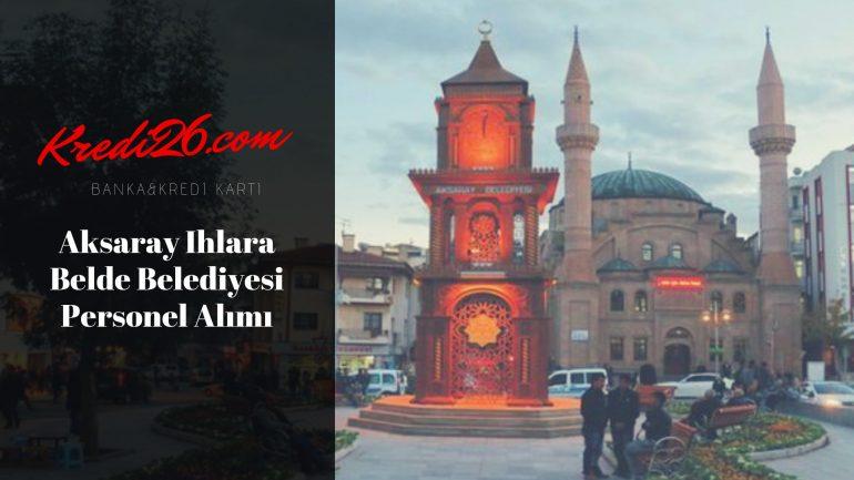 Aksaray Ihlara Belde Belediyesi Personel Alımı, Başvuru Şartları