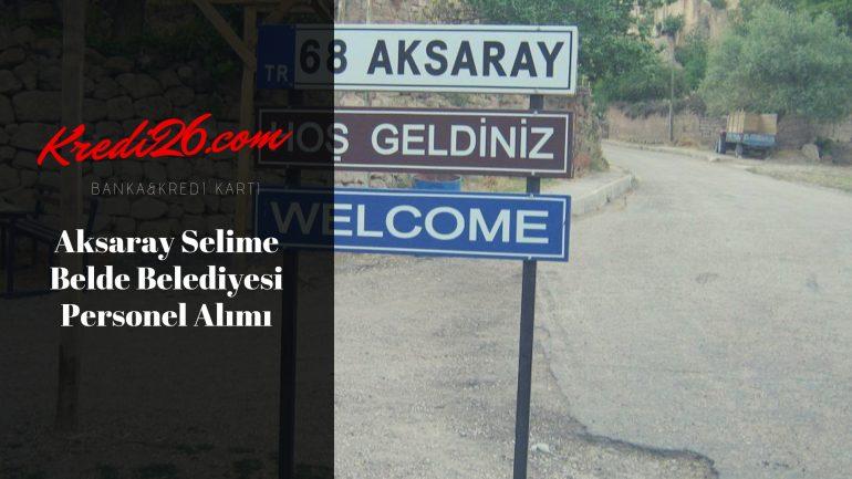 Aksaray Selime Belde Belediyesi Personel Alımı, Başvuru Şartları