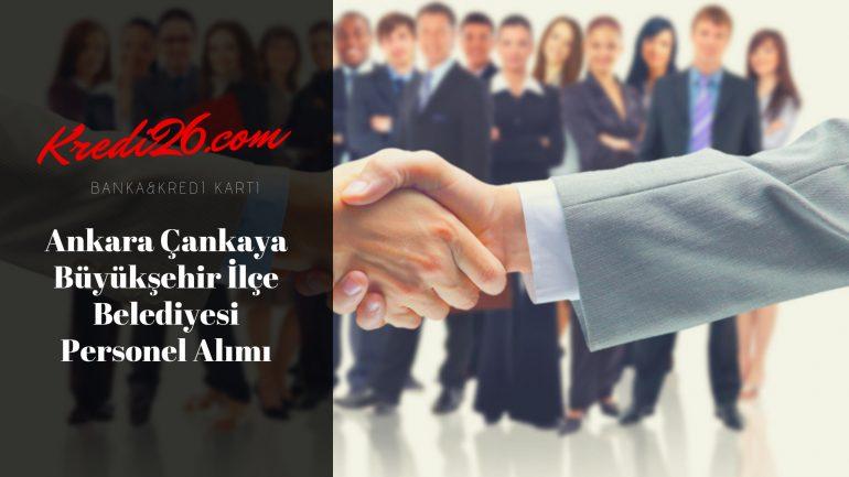 Ankara Çankaya Büyükşehir İlçe Belediyesi Personel Alımı, Başvuru Şartları