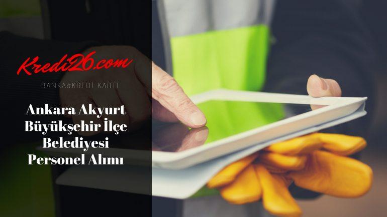 Ankara Akyurt Büyükşehir İlçe Belediyesi Personel Alımı, Başvuru Şartları
