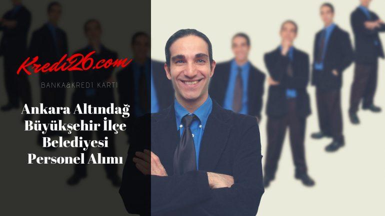 Ankara Altındağ Büyükşehir İlçe Belediyesi Personel Alımı, Başvuru Şartları