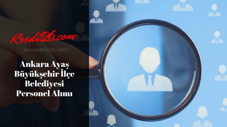 Ankara Ayaş Büyükşehir İlçe Belediyesi Personel Alımı, Başvuru Şartları