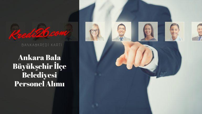 Ankara Bala Büyükşehir İlçe Belediyesi Personel Alımı, Başvuru Şartları