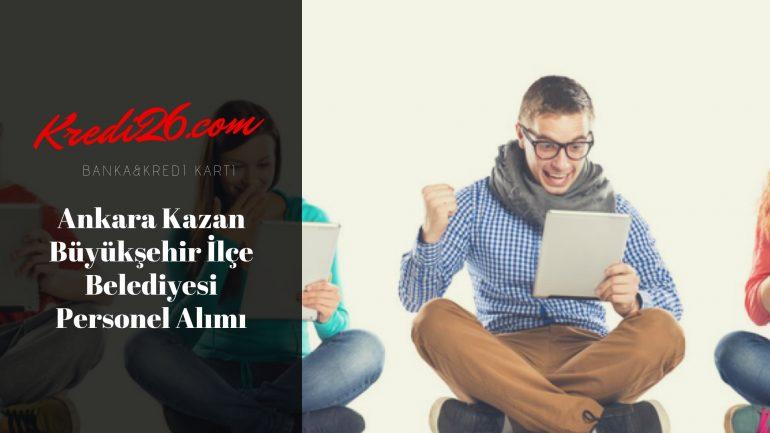 Ankara Kazan Büyükşehir İlçe Belediyesi Personel Alımı, Başvuru Şartları