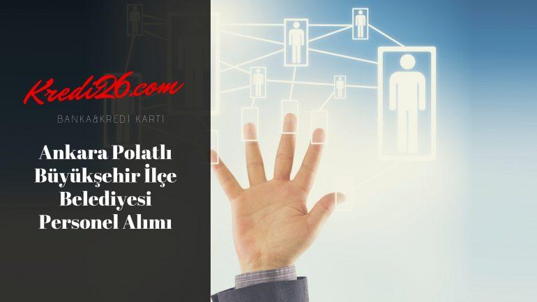 Ankara Polatlı Büyükşehir İlçe Belediyesi Personel Alımı, Başvuru Şartları