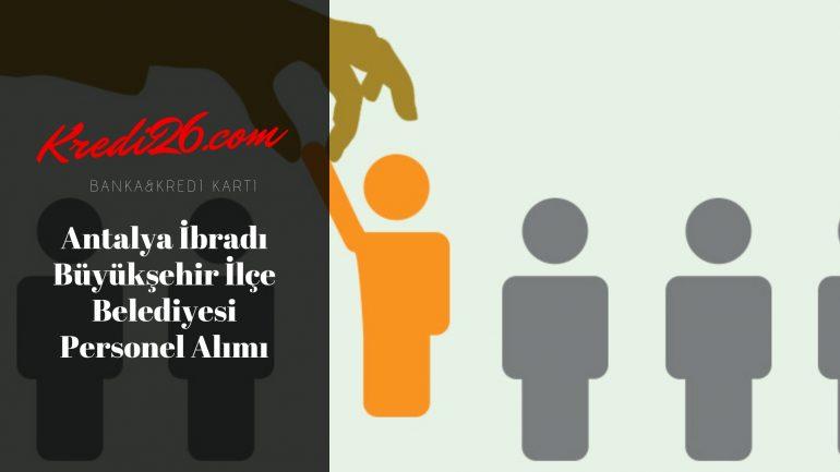 Antalya İbradı Büyükşehir İlçe Belediyesi Personel Alımı, Başvuru Şartları