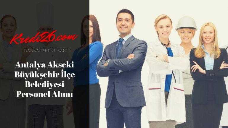 Antalya Akseki Büyükşehir İlçe Belediyesi Personel Alımı, Başvuru Şartları