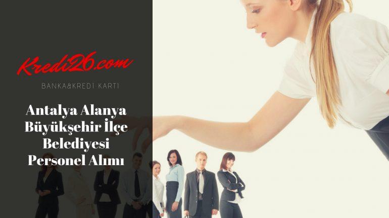 Antalya Alanya Büyükşehir İlçe Belediyesi Personel Alımı, Başvuru Şartları