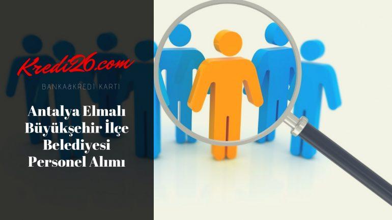 Antalya Elmalı Büyükşehir İlçe Belediyesi Personel Alımı, Başvuru Şartları