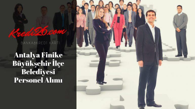 Antalya Finike Büyükşehir İlçe Belediyesi Personel Alımı, Başvuru Şartları
