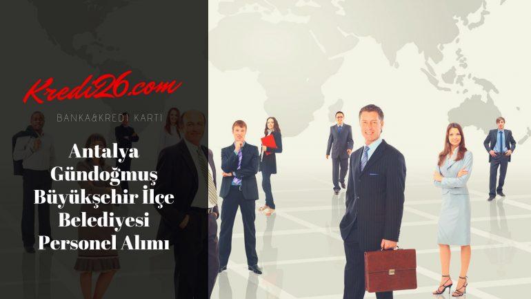 Antalya Gündoğmuş Büyükşehir İlçe Belediyesi Personel Alımı, Başvuru Şartları