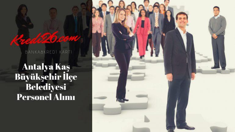 Antalya Kaş Büyükşehir İlçe Belediyesi Personel Alımı, Başvuru Şartları