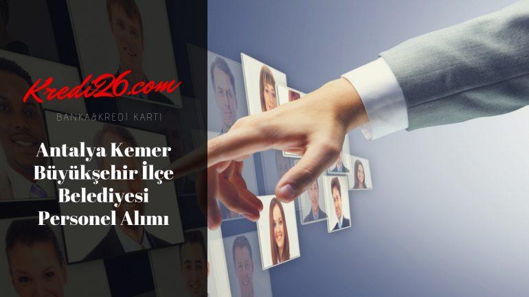 Antalya Kemer Büyükşehir İlçe Belediyesi Personel Alımı, Başvuru Şartları