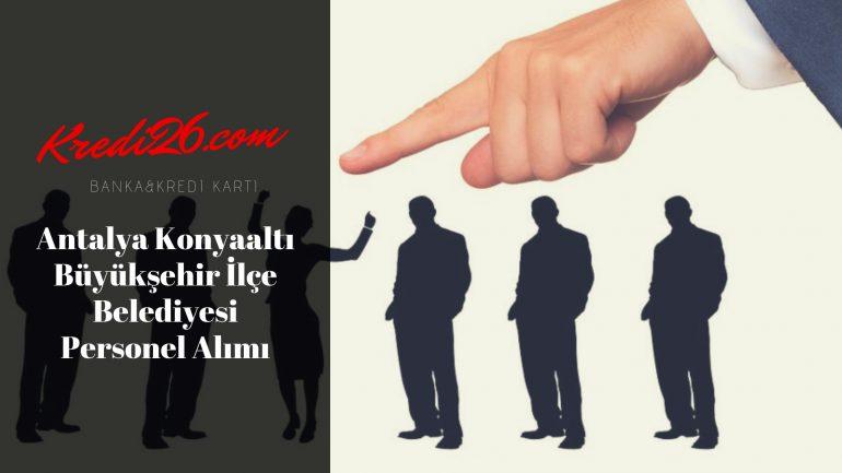 Antalya Konyaaltı Büyükşehir İlçe Belediyesi Personel Alımı, Başvuru Şartları
