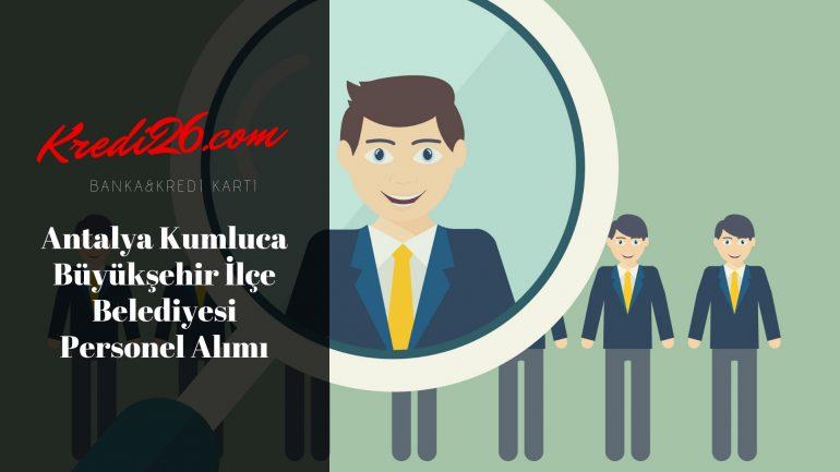 Antalya Kumluca Büyükşehir İlçe Belediyesi Personel Alımı, Başvuru Şartları
