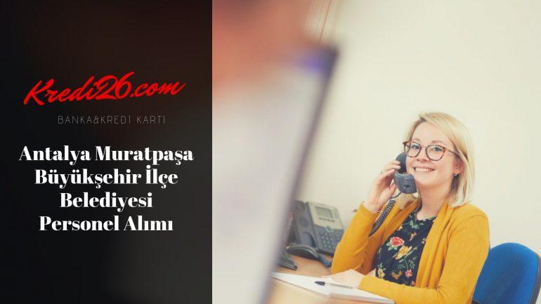 Antalya Muratpaşa Büyükşehir İlçe Belediyesi Personel Alımı, Başvuru Şartları