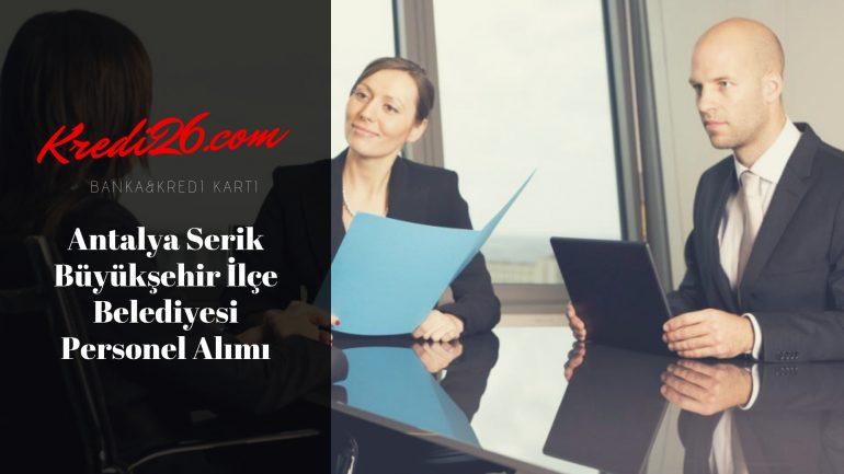 Antalya Serik Büyükşehir İlçe Belediyesi Personel Alımı, Başvuru Şartları
