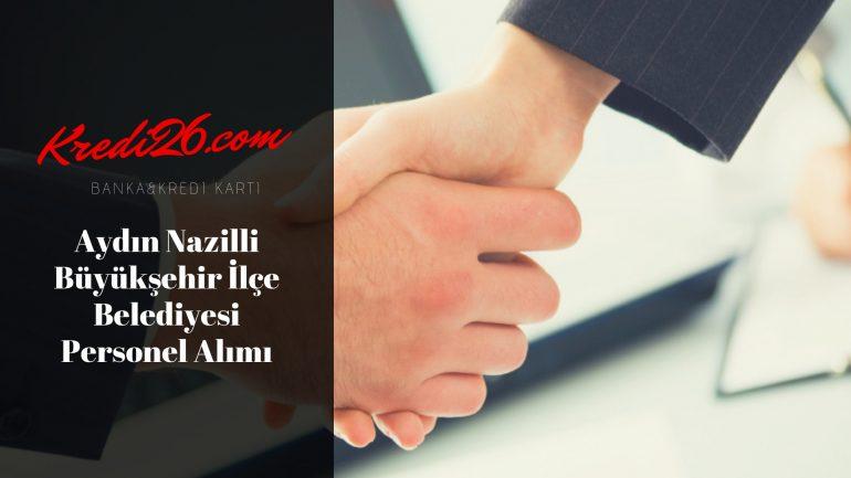 Aydın Nazilli Büyükşehir İlçe Belediyesi Personel Alımı, Başvuru Şartları