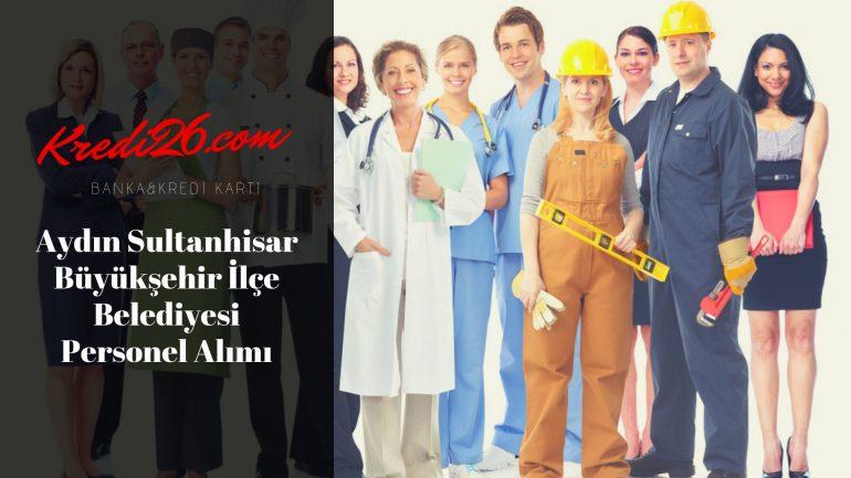 Aydın Sultanhisar Büyükşehir İlçe Belediyesi Personel Alımı, Başvuru Şartları