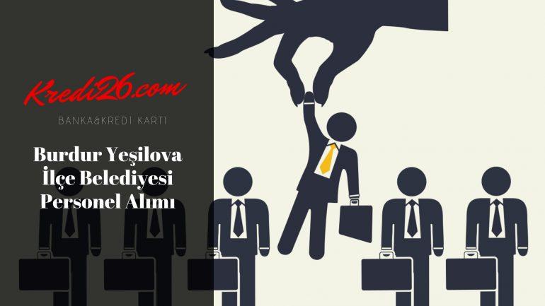 Burdur Yeşilova İlçe Belediyesi Personel Alımı, Başvuru Şartları