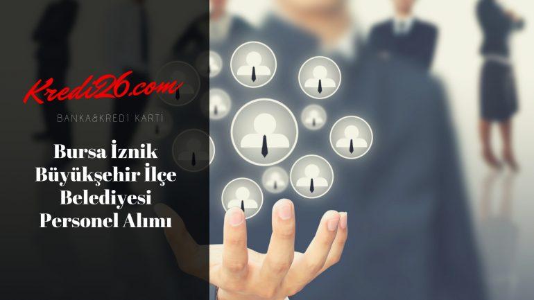 Bursa İznik Büyükşehir İlçe Belediyesi Personel Alımı, Başvuru Şartları