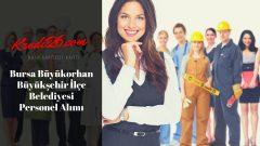 Bursa Büyükorhan Büyükşehir İlçe Belediyesi Personel Alımı, Başvuru Şartları