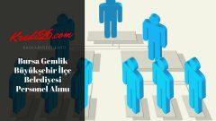 Bursa Gemlik Büyükşehir İlçe Belediyesi Personel Alımı, Başvuru Şartları