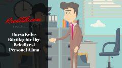 Bursa Keles Büyükşehir İlçe Belediyesi Personel Alımı, Başvuru Şartları