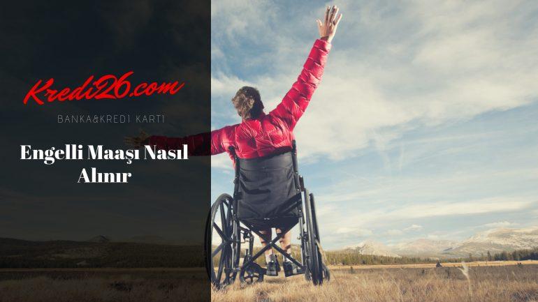 Engelli Maaşı Nasıl Alınır?, engelli aylığı kimlere ödenir
