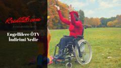 Engellilere ÖTV İndirimi Nedir?, Engelli araç alımı şartları nelerdir? ÖTV indirimi hesaplama nasıl