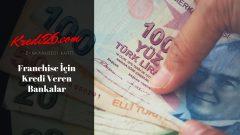 Franchise İçin Kredi Veren Bankalar, Franchising Kredisi Veren Bankalar (KOSGEB DESTEKLİ)