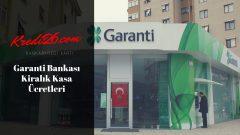 Garanti Bankası Kiralık Kasa Ücretleri, Tüm Bankaların Kiralık Kasa Ücretleri