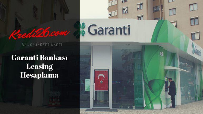 Garanti Bankası Leasing Hesaplama, Leasing Hesaplama   Garanti Bankası
