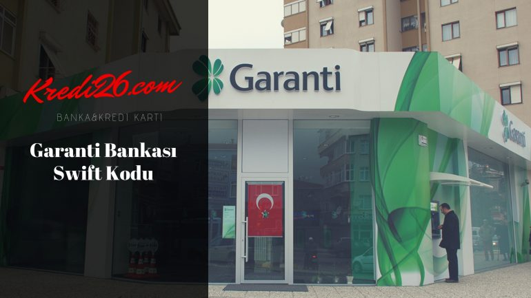 Garanti Bankası Swift Kodu, İnternet Bankacılığı   Garanti Bankası