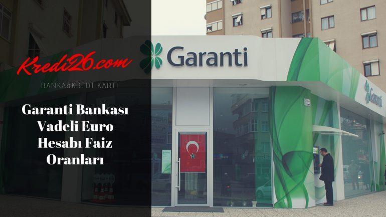 Garanti Bankası Vadeli Euro Faiz Oranları, GARANTİ BANKASI mevduatlar, faiz oranı, getiri