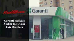 Garanti Bankası Vadeli TL Hesabı Faiz Oranları, Mevduat Hesabı – Vadeli TL Hesabı | Garanti Bankası