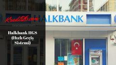 Halkbank HGS (Hızlı Geçiş Sistemi), HalkBank HGS Başvurusu ve Kullanımı Hakkında Bilgi