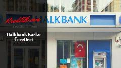 Halkbank Kasko Ücretleri, Halk Sigorta Kasko ve Trafik Sigortası