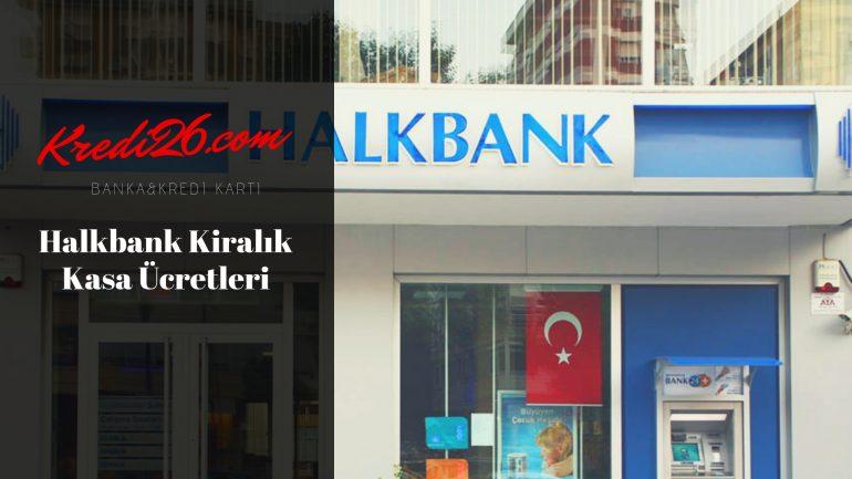 Halkbank Kiralık Kasa Ücretleri, Halk Bankası Kiralık Kasa Fiyatları 2019